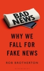 Bad News: Why We Fall for Fake News Cover Image