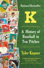 K: A History of Baseball in Ten Pitches Cover Image