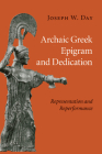 Archaic Greek Epigram and Dedication: Representation and Reperformance Cover Image