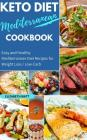 Keto Diet Mediterranean Cookbook: Easy and Healthy Mediterranean Diet Recipes for Weight Loss / Low-Carb Cover Image