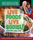 Live Foods, Live Bodies!: Recipes for Life Cover Image
