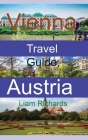 Vienna Travel Guide, Austria: The History, Information Cover Image
