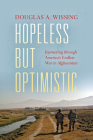 Hopeless But Optimistic: Journeying Through America's Endless War in Afghanistan Cover Image