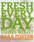 Fresh Every Day: More Great Recipes from Foster's Market: A Cookbook Cover Image