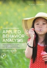 Understanding Applied Behavior Analysis, Second Edition: An Introduction to ABA for Parents, Teachers, and Other Professionals Cover Image
