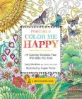 Portable Color Me Happy: 70 Coloring Templates That Will Make You Smile (A Zen Coloring Book) Cover Image