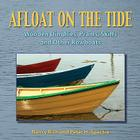 Afloat on the Tide: Wooden Dinghies, Prams, Skiffs, and Other Rowboats Cover Image