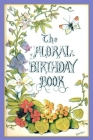 The Floral Birthday Book: Flowers and Their Emblems Cover Image