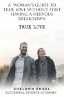 A Woman's Guide to True Love Without First Having a Nervous Breakdown Cover Image
