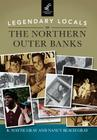Legendary Locals of the Northern Outer Banks Cover Image