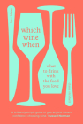 Which Wine When: What to drink with the food you love Cover Image