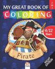 My great book of coloring - pirate: Coloring Book For Children 4 to 12 Years - 50 Drawings - 2 books in 1 - Night edition Cover Image