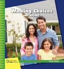 Making Choices at Home (21st Century Junior Library: Smart Choices) Cover Image