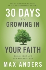 30 Days to Growing in Your Faith: Enrich Your Life in 15 Minutes a Day Cover Image