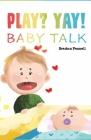 Play? Yay!: Baby Talk Cover Image