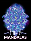 Ethnic Mandalas: An Adult Coloring Book with intricate Mandalas for Relaxation and Stress Relief Cover Image