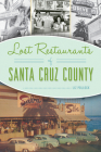 Lost Restaurants of Santa Cruz County Cover Image