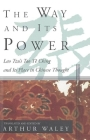 The Way and Its Power: Lao Tzu's Tao Te Ching and Its Place in Chinese Thought Cover Image