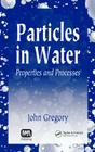 Particles in Water: Properties and Processes Cover Image