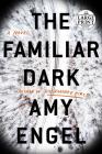 The Familiar Dark: A Novel Cover Image
