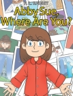 Abby Sue, Where are You? Cover Image