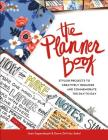 The Planner Book: Stylish Projects to Creatively Organize and Commemorate the Day to Day Cover Image