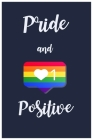 Pride and Positive: Rainbow notebook agenda with large line page and dark blue background for gift Cover Image