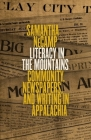 Literacy in the Mountains: Community, Newspapers, and Writing in Appalachia (Place Matters: New Directions in Appalachian Studies) Cover Image