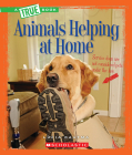 Animals Helping at Home (A True Book: Animal Helpers) Cover Image