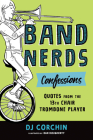Band Nerds Confessions: Quotes from the 13th Chair Trombone Player Cover Image