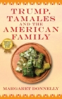 Trump, Tamales and the American Family Cover Image