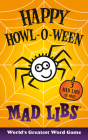 Happy Howl-o-ween Mad Libs: World's Greatest Word Game Cover Image