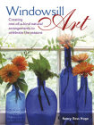 Windowsill Art: Creating One-Of-A-Kind Natural Arrangements to Celebrate the Seasons Cover Image