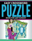Easy Crossword Puzzle Book For Lazy Sunday Cover Image