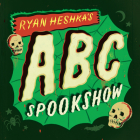 Ryan Heshka's ABC Spookshow Cover Image