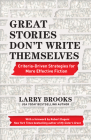 Great Stories Don't Write Themselves: Criteria-Driven Strategies for More Effective Fiction Cover Image
