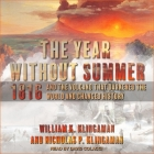 The Year Without Summer Lib/E: 1816 and the Volcano That Darkened the World and Changed History Cover Image