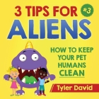 3 Tips For Aliens: How to keep your Pet Humans Clean Cover Image