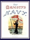 HER MAJESTY'S NAVY 1890 Including Its Deeds And Battles Volume 3 Cover Image