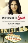 In Pursuit of Love: One Woman's Journey from Trafficked to Triumphant Cover Image