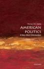American Politics: A Very Short Introduction (Very Short Introductions) Cover Image
