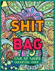Shit Bag: A Motivating Swear Word Coloring Book for Adults Cover Image