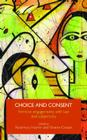 Choice and Consent: Feminist Engagements with Law and Subjectivity (Critical Approaches to Law S) Cover Image