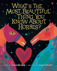 What's the Most Beautiful Thing You Know about Horses? Cover Image