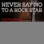 Never Say No to a Rock Star: In the Studio with Dylan, Sinatra, Jagger and More... Cover Image