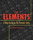 The Elements: A Mini Guide to the Periodic Table Cover Image