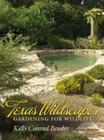 Texas Wildscapes: Gardening for Wildlife, Texas A&M Nature Guides Edition Cover Image