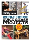 Family Handyman Quick & Easy Projects: Over 100 Weekend Projects Cover Image