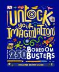 Unlock Your Imagination: More than 250 Boredom Busters Cover Image