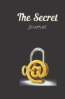 The Secret Journal: A Premium Journal And Logbook To Protect Usernames and Passwords Modern Password Keeper Vault Notebook and Online Orga Cover Image